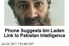 Cellphone Links Bin Laden to Pakistan Intelligence