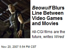 Beowulf Blurs Line Between Video Games and Movies