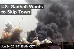 Libya: Moammar Gadhafi Wants to Leave Tripoli, US Intelligence Says