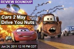 'Cars 2' Movie Reviews: Is This Pixar's Worst Film?