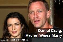 Daniel Craig, Rachel Weisz Marry