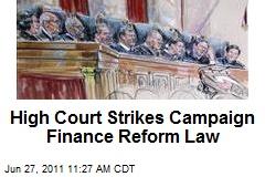 High Court Strikes Campaign Finance Reform Law