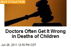 Doctors Often Get It Wrong in Deaths of Children
