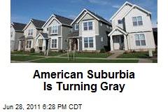 American Suburbia Is Turning Gray