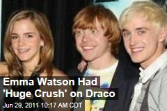 Emma Watson: Tom Felton, AKA Harry Potter's Draco Malfoy, 'Was My First Crush'