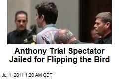 Casey Anthony Trial Spectator Matt Bartlett Jailed for Flipping the Bird