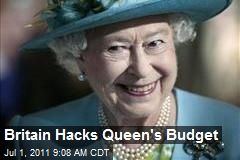 Britain Hacks Queen's Budget