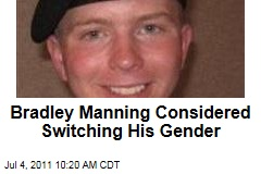 WikiLeaks Suspect Bradley Manning Considered Changing His Gender