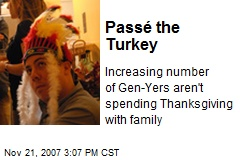 Passé the Turkey