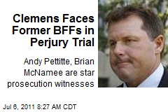 Clemens Faces Former BFFs in Perjury Trial