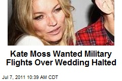 Kate Moss Wanted Military Flights Over Wedding Halted
