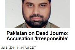 Pakistan on Dead Journo: Accusation 'Irresponsible'