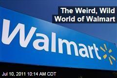 The Weird, Wild World of Walmart