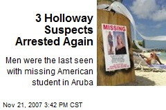 3 Holloway Suspects Arrested Again