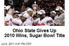 Ohio State Gives Up 2010 Wins, Sugar Bowl Title