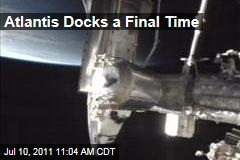 Space Shuttle Atlantis Docks a Final Time