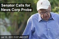 Senator Calls for News Corp. Probe