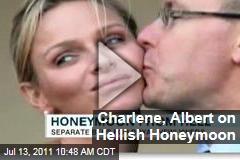 Prince Albert and 'Runaway Bride' Charlene Wittstock Not Having a Very Blissful Honeymoon