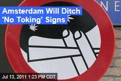 Dutch Government Bans Amersterdam's No-Smoking Marijuana Areas, Signs