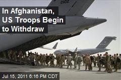 In Aftghanistan, US Troops Begin to Withdraw