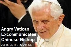 Angry Vatican Excommunicates Chinese Bishop