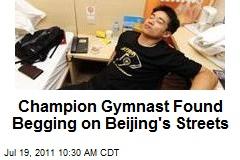 Champion Gymnast Found Begging on Beijing's Streets
