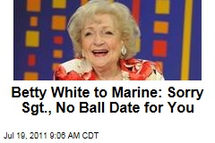 Betty White, Sadly, Not Attending Marine Corps Ball