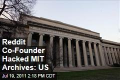 Reddit Co-Founder Aaron Swartz Hacked MIT Archives: US