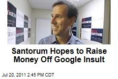 Rick Santorum Tries to Raise Funds Off Google Joke by Dan Savage