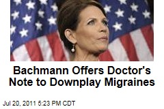 Michele Bachmann Releases Doctor's Note Downplaying Severity of Migraines