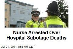 Nurse Arrested Over Hospital Sabotage Deaths