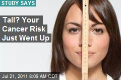 Tall? Your Cancer Risk Just Went Up