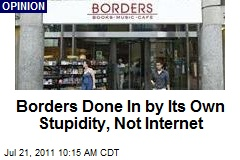Borders Done in by Its Own Stupidity, Not Internet