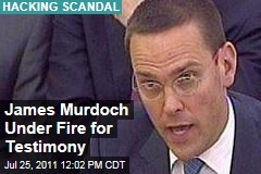 Phone Hacking Scandal: James Murdoch Testimony Faces Growing Challenge