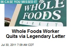 Whole Foods Worker Quits via Legendary Letter