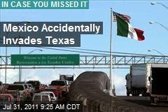 Mexico Accidentally Invades Texas