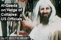 Al-Qaeda on Verge of Collapse: US Officials