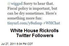 White House Rickrolls Twitter Followers