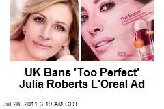 UK Bans 'Enhanced' Julia Roberts Ads