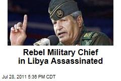 Libya Rebel Military Head Abdul Fattah Younes Is Killed