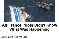 Doomed Air France Flight: Air France Pilots Didn't Know What Was Happening