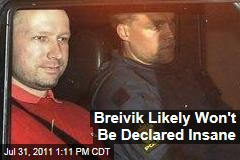 Anders Behring Breivik, Norway Terror Attacks Suspect, Not Likely to Be Declared Legally Insane