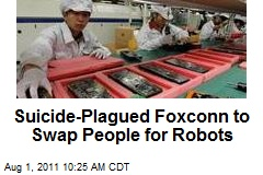 Suicide-Plagued Foxconn to Swap People for Robots