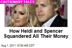 How Heidi Montag and Spencer Pratt Squandered All Their Money