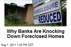 Why Banks Are Knocking Down Foreclosed Homes