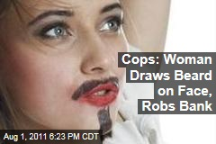 Woman Wears Beard to Rob Bank