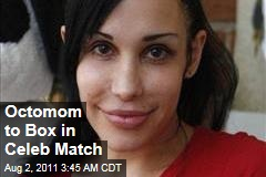 'Octomom' Nadya Suleman to Box in Celebrity Match