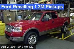 Ford Recalling 1.2M Pickups