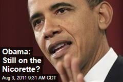 President Obama Still Chewing Nicorette Gum?