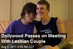 Dollywood Passes on Meeting With Lesbian Couple